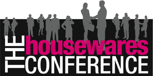 Book your place now at the Housewares Conference - it's designed for you!